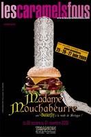 Les Caramels fous, Madame Mouchabeurre