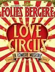 Love Circus, Stéphane Jarny, Folies Bergère –