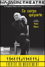 «Ce corps qui parle», Yves Marc