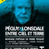 Péguy-Londsale, Entre ciel et terre, Théâtre de Poche