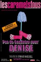 Les Caramels fous, Pas de gondoles pour Denise