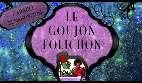 Le Goujon Folichon, cabaret de Maison Close, Julien Fanthou, Théâtre du Marais
