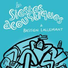 Siestes acoustiques et littéraires Colibris, Bastien Lallemant, Maison de la Poésie