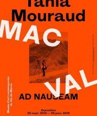 AD NAUSEAM, Tania Mouraud, Exposition monographique