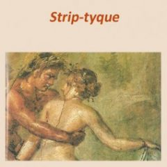 Strip-tyque, Essaion