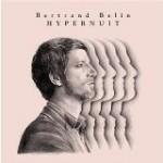 Hypernuit / Bertrand BELIN / (Wagram -Cinq7 – 2010)