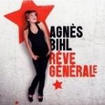 RÊVE GÉNÉRAL / Agnès BIHL / (Banco Music-2010)