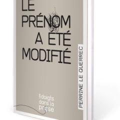 « Le prénom a été modifié » de Perrine LE QUERREC