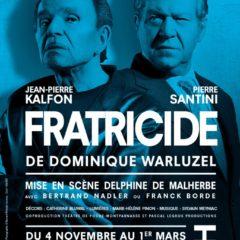 Fratricide – Jean-Pierre Kalfon – Pierre Santini – Théâtre de Poche Montparnasse
