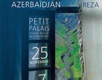L'Azerbaïdjan, l'élégance du feu, Reza