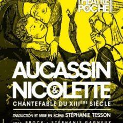 Aucassin & Nicolette, Théâtre de Poche