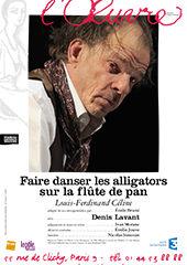 Faire danser les alligators sur la flûte de pan, Denis Lavant,