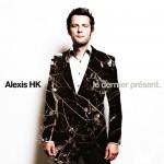 LE DERNIER PRESENT – ALEXIS HK