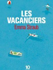 Les vacanciers, Emma Straub, éditions 10/18