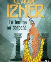 La femme au serpent, Claude Izner, éditions 10/18