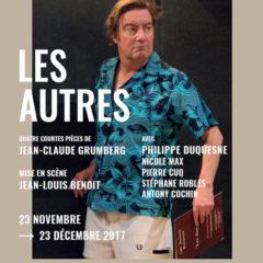 Les Autres – Jean-Claude Grumberg – Jean-Louis Benoit – Théâtre l'Épée de Bois