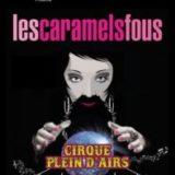 Cirque plein d'airs, Les Caramels Fous, Théâtre Le 13ème Art