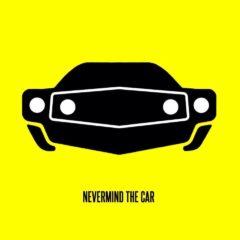 Nevermind the car