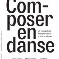 Composer en danse, Yvane Chapuis, Myriam Gourfink, Julie Perrin, Les presses du réel