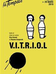 V.I.T.R.I.O.L. – Théâtre de la Tempête – Elsa Granat – Roxane Kasperski